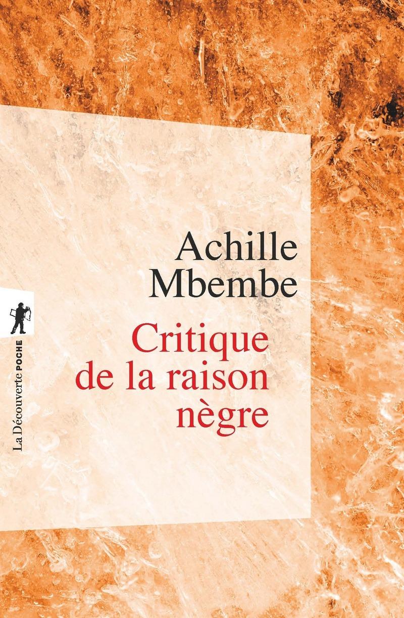 Critique de la raison nègre - Achille MBEMBE