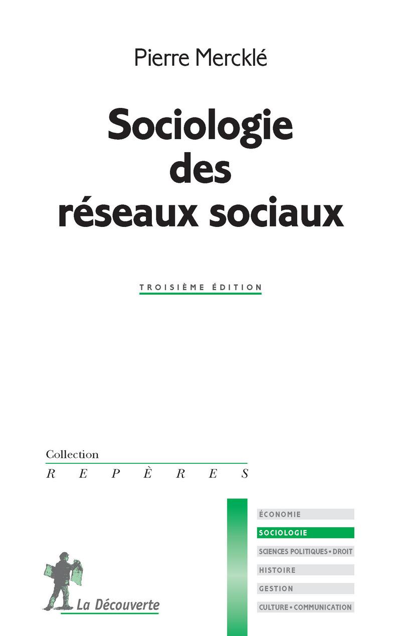 Sociologie des réseaux sociaux - Pierre MERCKLÉ