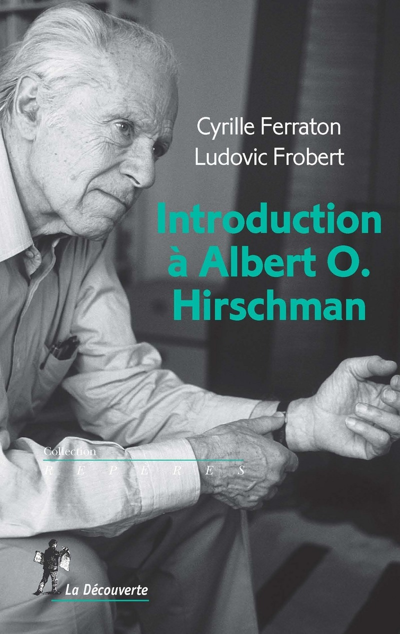 Introduction à Albert O. Hirschman - Cyrille FERRATON, Ludovic FROBERT
