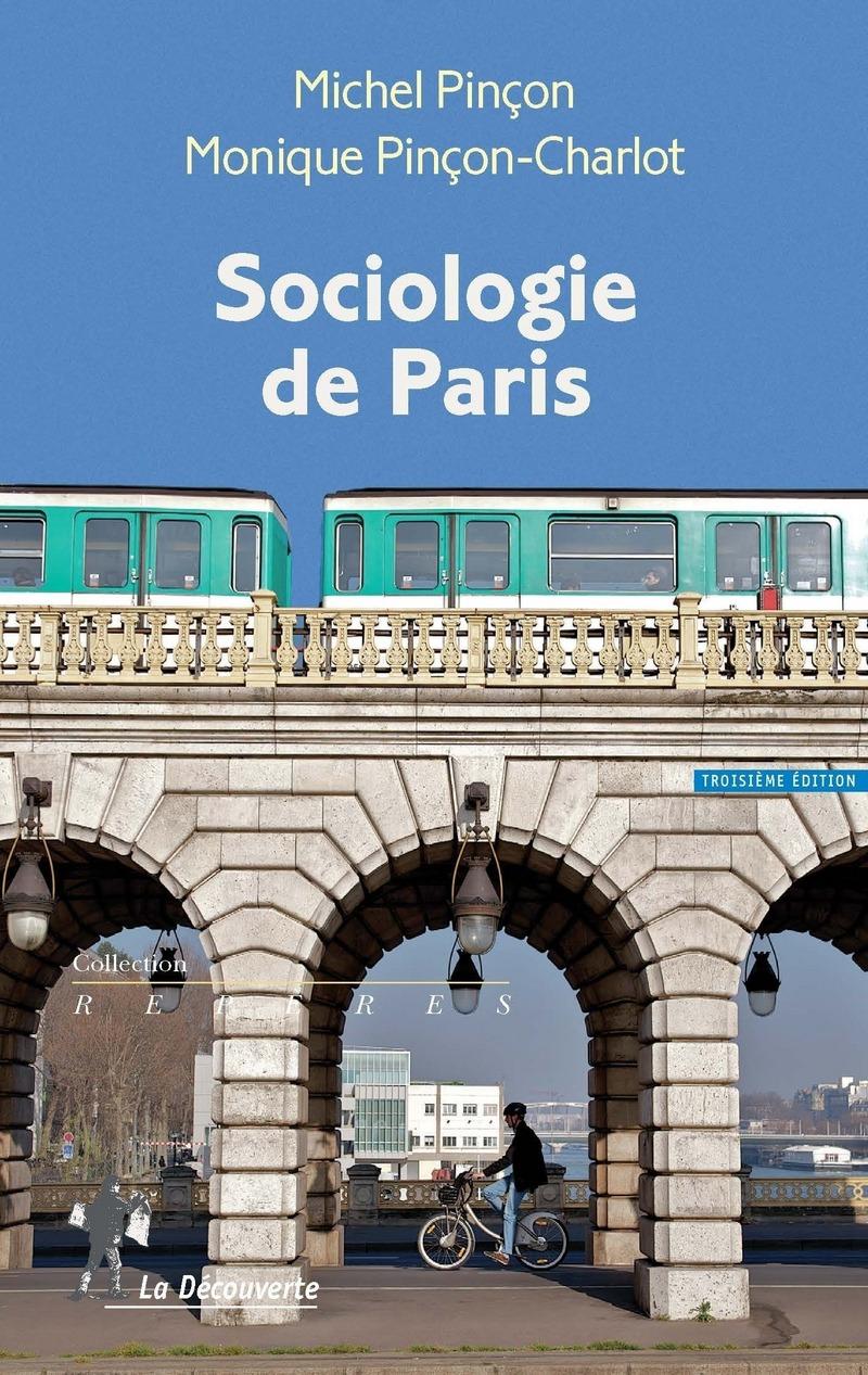 Sociologie de Paris - Michel PINÇON, Monique PINÇON-CHARLOT