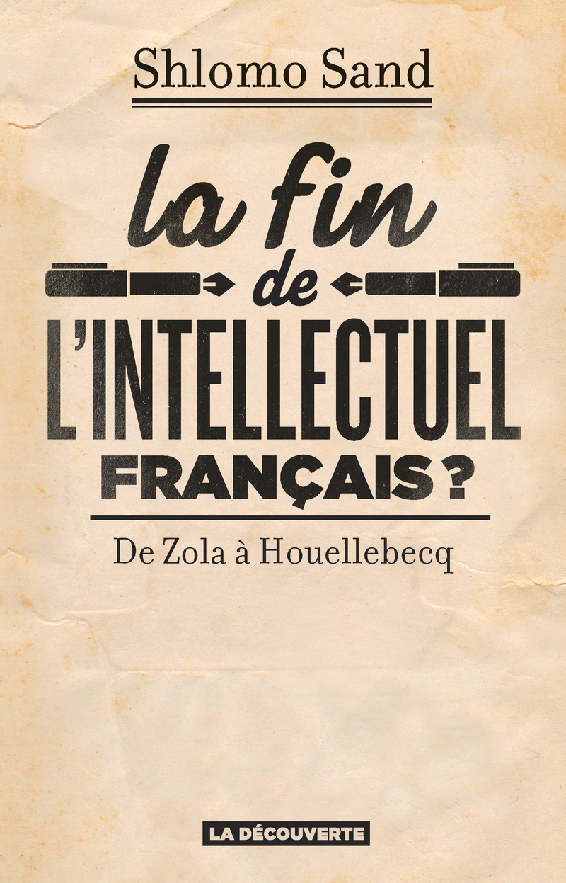 La fin de l'intellectuel français ? - Shlomo SAND