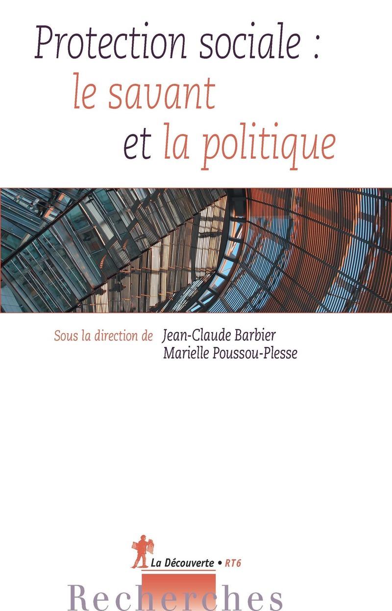 Protection sociale : le savant et la politique - Jean-Claude BARBIER, Marielle POUSSOU-PLESSE