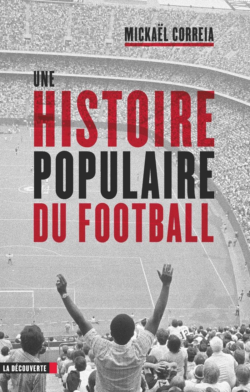 """Résultat de recherche d'images pour """"Une histoire populaire du football - Mickaël Correia"""""""