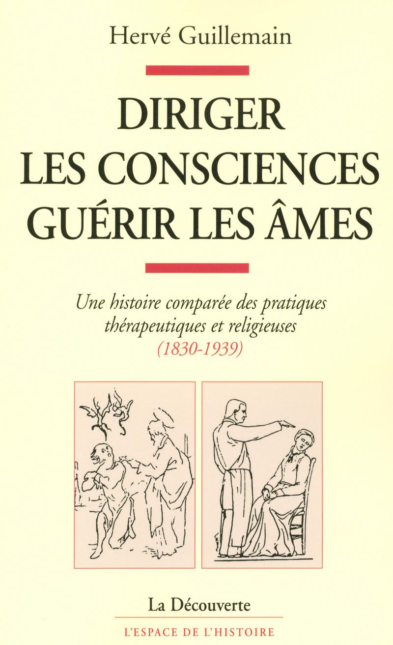 Diriger les consciences, guérir les âmes - Hervé GUILLEMAIN