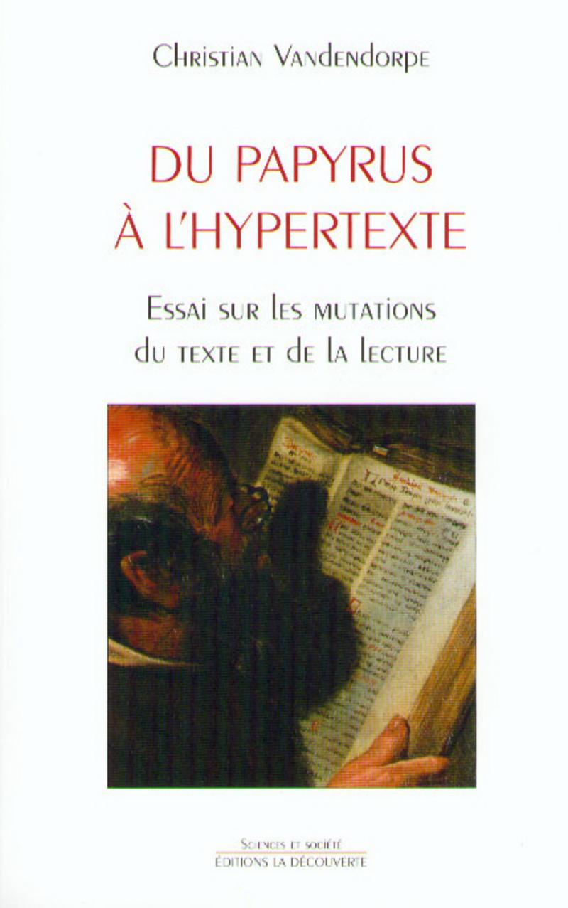 Du papyrus à l'hypertexte - Christian VANDENDORPE