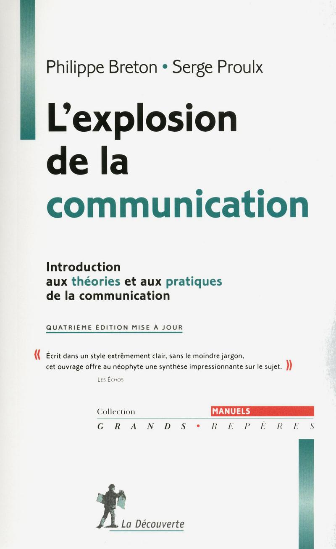 L'explosion de la communication  - Serge PROULX, Philippe BRETON