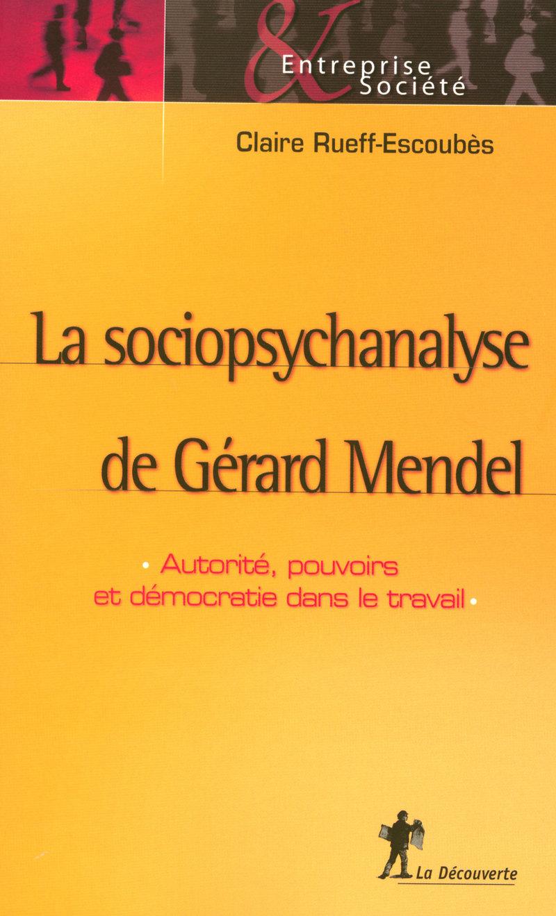 La sociopsychanalyse de Gérard Mendel - Claire RUEFF-ESCOUBÈS