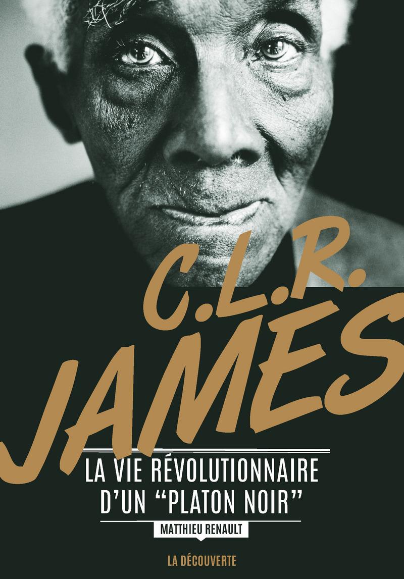 C. L. R. James - Matthieu RENAULT