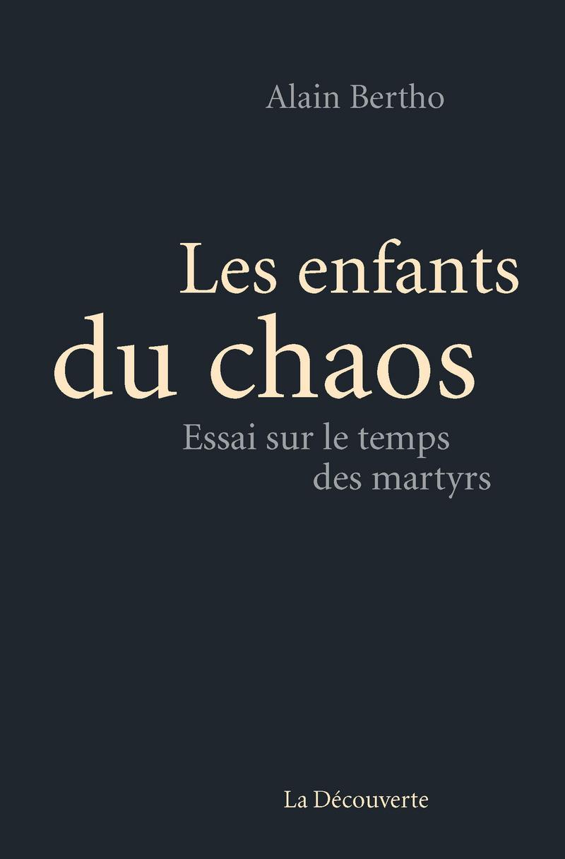 Les enfants du chaos - Alain BERTHO