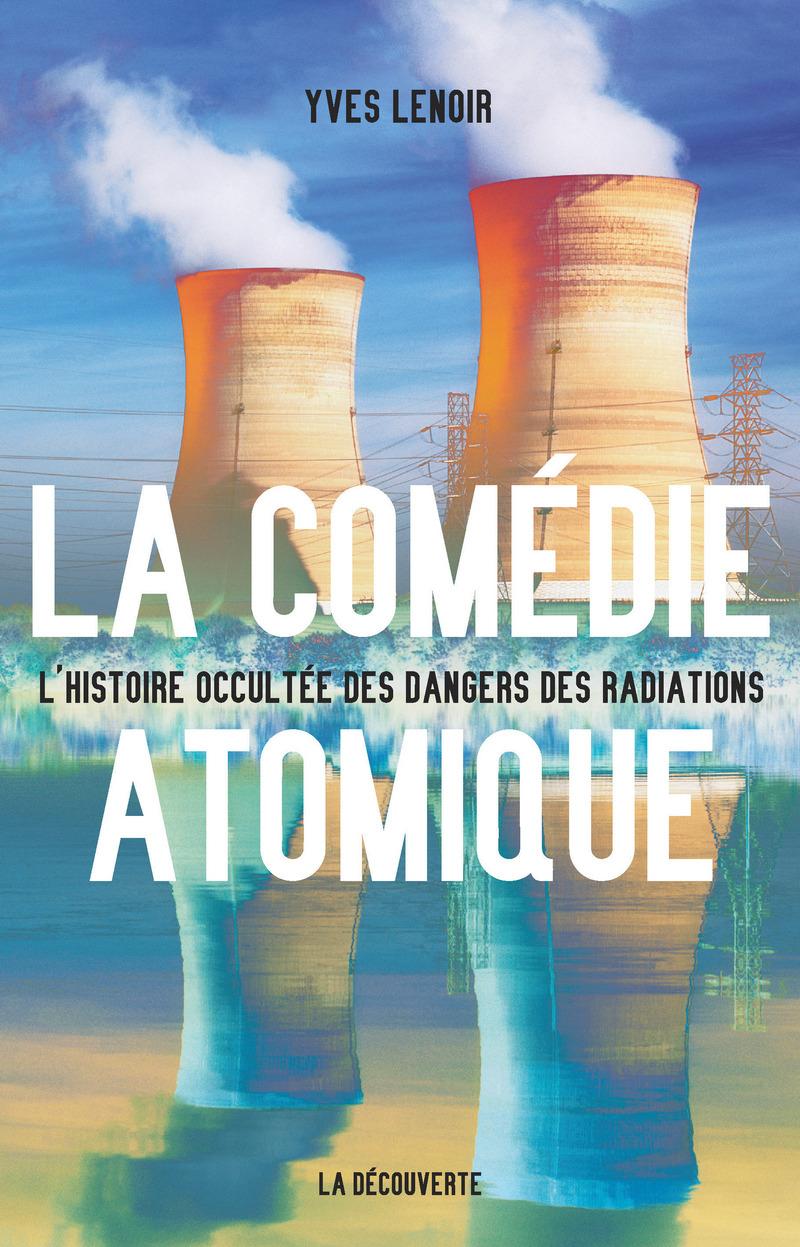 La comédie atomique - Yves LENOIR