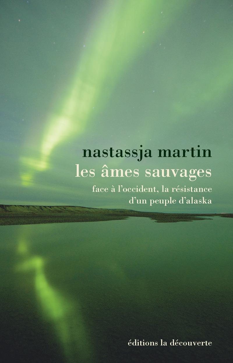 Les âmes sauvages - Nastassja MARTIN