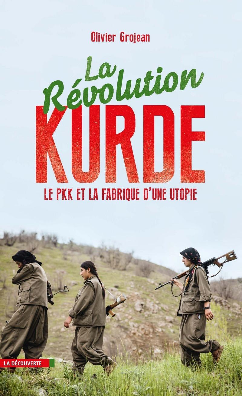 La révolution kurde - Olivier GROJEAN
