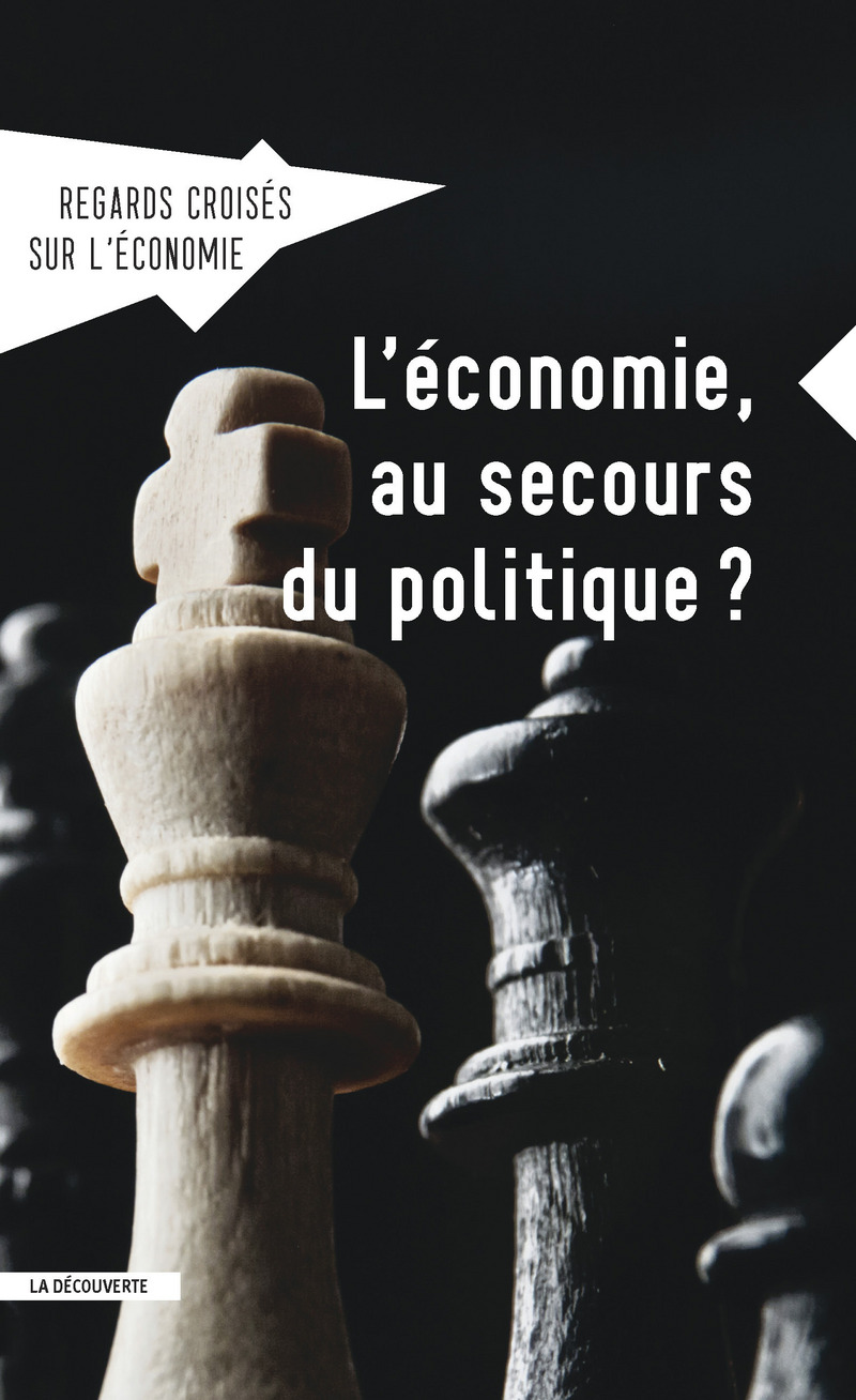 L'économie, au secours du politique ? -  REVUE REGARDS CROISÉS SUR L'ÉCONOMIE