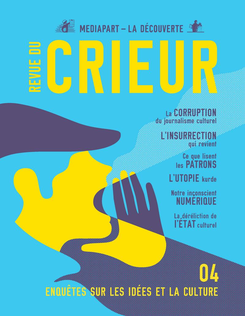Revue du crieur N° 4 -  LA DÉCOUVERTE/MEDIAPART