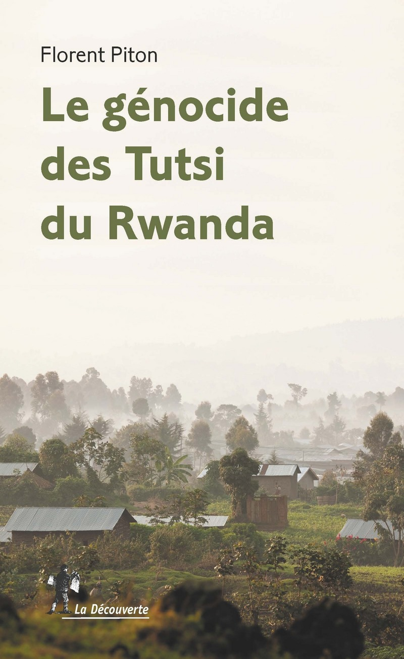 Le génocide des Tutsi du Rwanda - Florent PITON