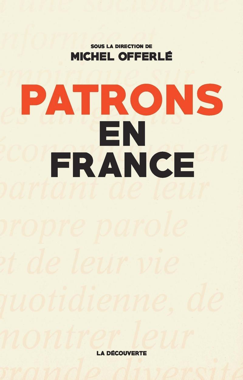 Patrons En France Michel Offerle Editions La Decouverte