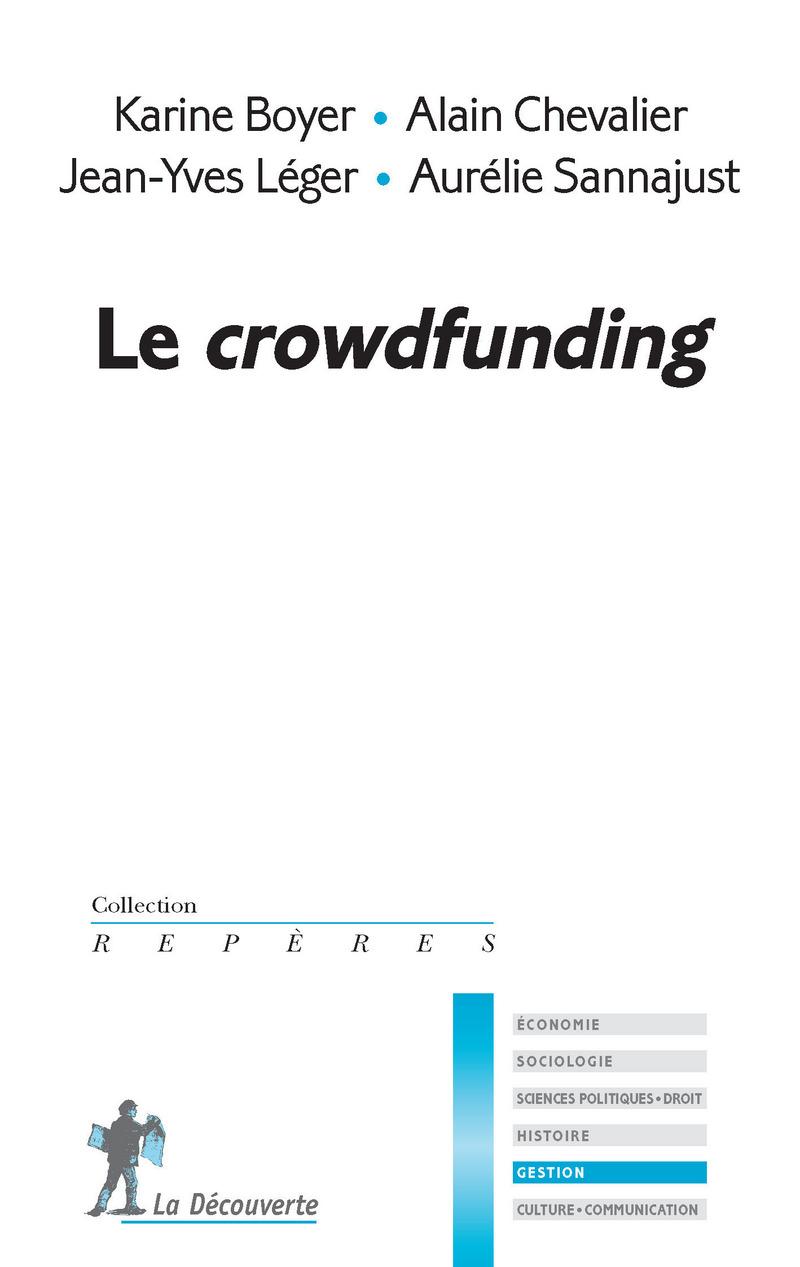 Le crowdfunding - Karine BOYER, Alain CHEVALIER, Jean-Yves LÉGER, Aurélie SANNAJUST