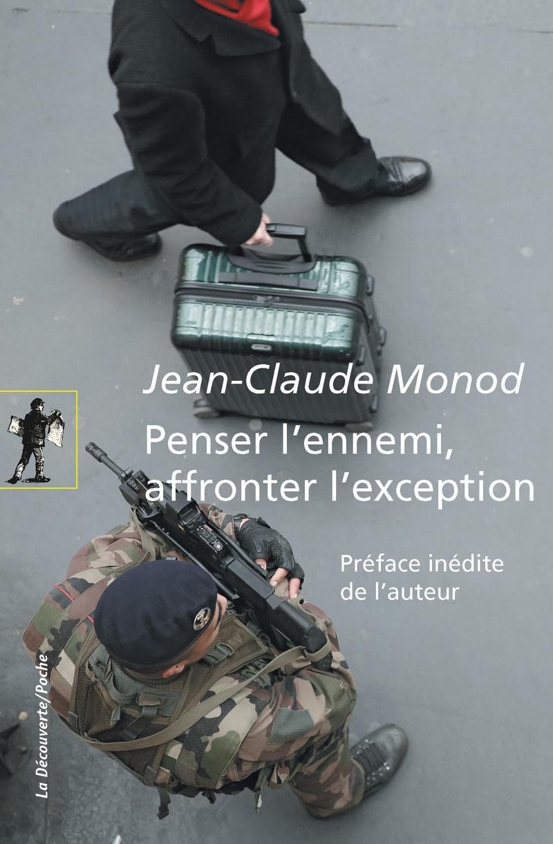 Penser l'ennemi, affronter l'exception - Jean-Claude MONOD