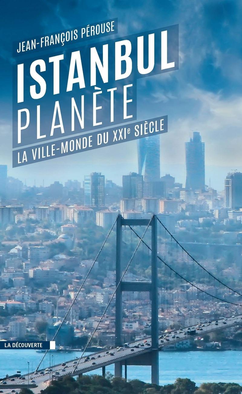 Istanbul planète - Jean-François PÉROUSE