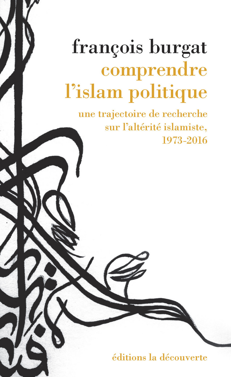 Comprendre l'islam politique - François BURGAT
