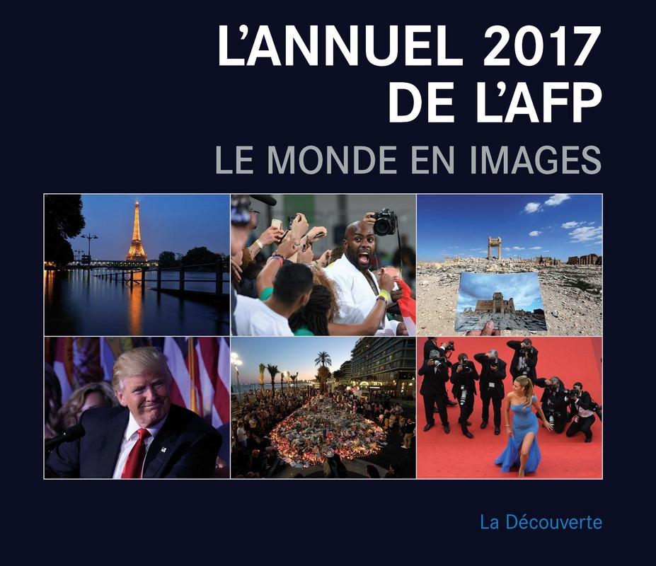L'annuel 2017 de l'AFP -  AGENCE FRANCE PRESSE (AFP)