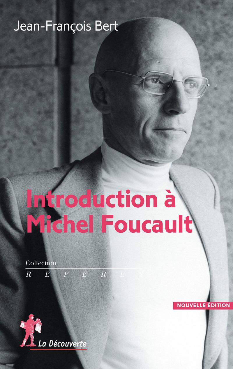 Introduction à Michel Foucault - Jean-François BERT