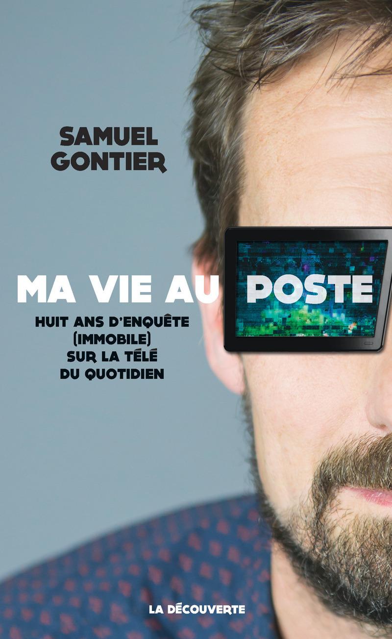 Ma vie au poste - Samuel GONTIER