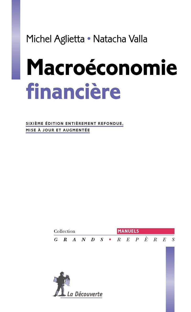 Macroéconomie financière - Michel AGLIETTA, Natacha VALLA