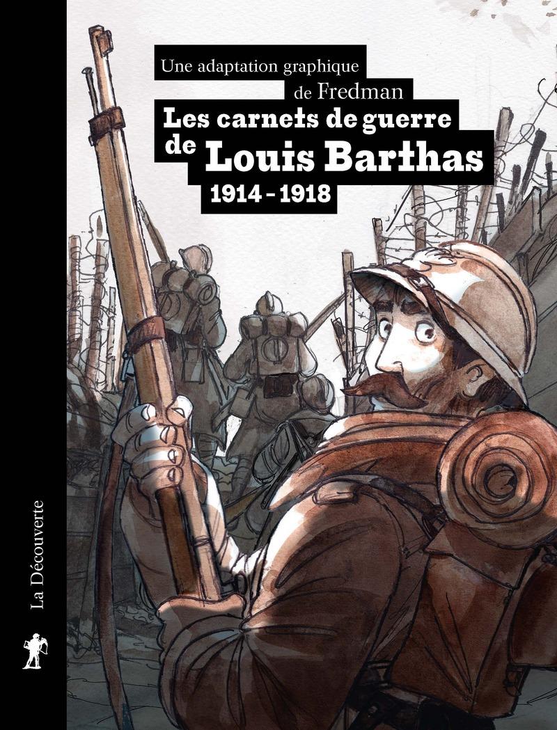 Les carnets de guerre de Louis Barthas (1914-1918) -  FREDMAN