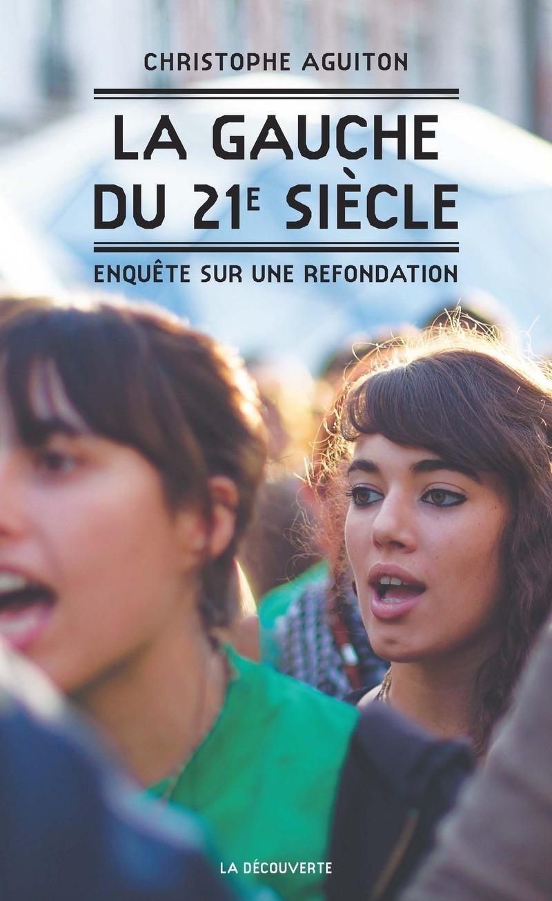 La gauche du 21e siècle - Christophe AGUITON