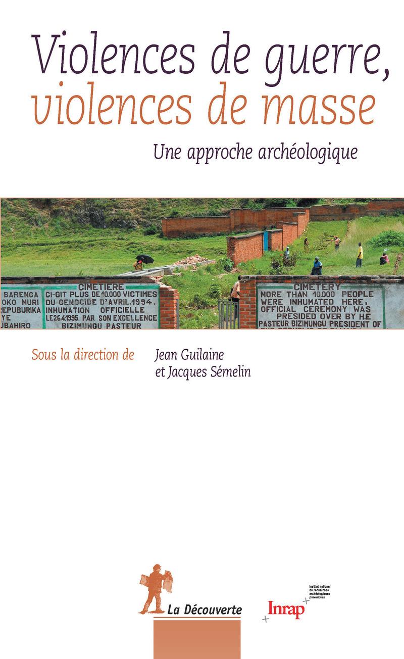 Violences de guerre, violences de masse - Jean GUILAINE, Jacques SÉMELIN