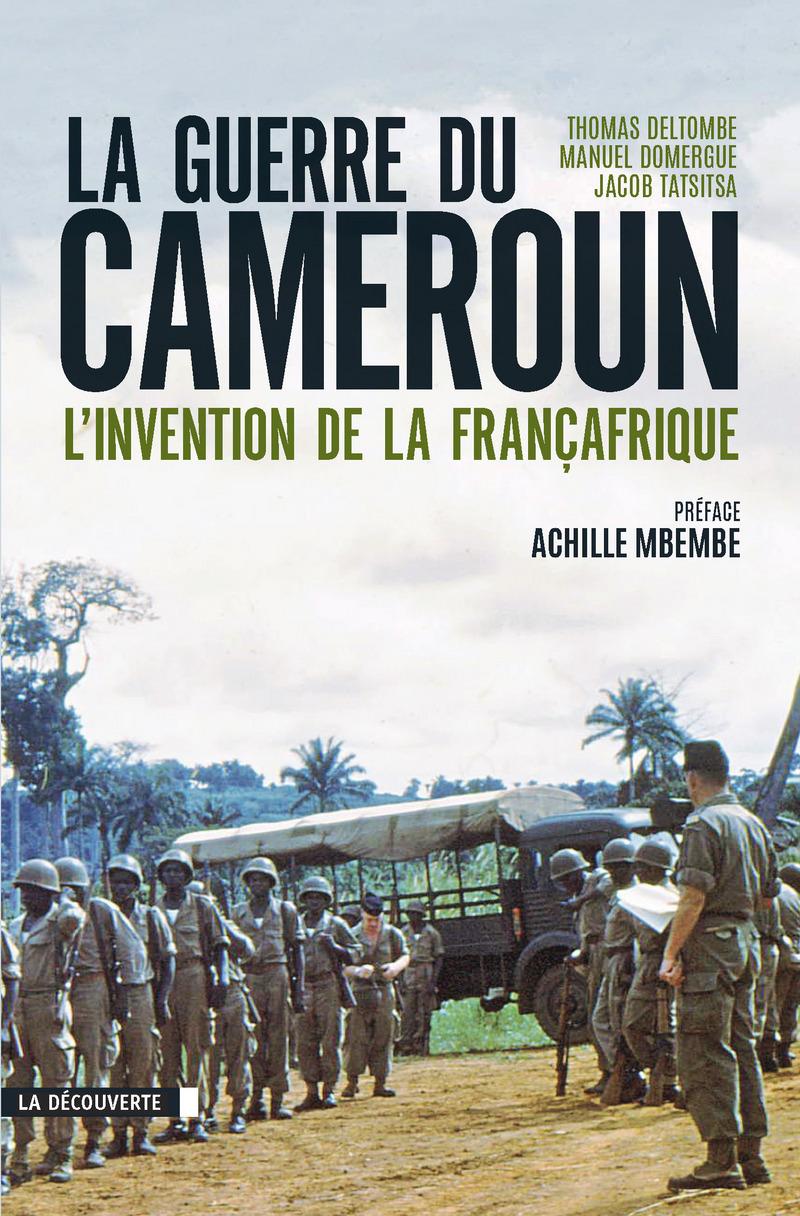 La guerre du Cameroun   - Manuel DOMERGUE, Jacob TATSITSA, Thomas DELTOMBE
