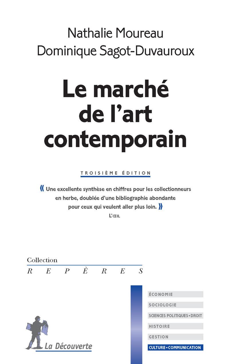 Le marché de l'art contemporain - Nathalie MOUREAU, Dominique SAGOT-DUVAUROUX