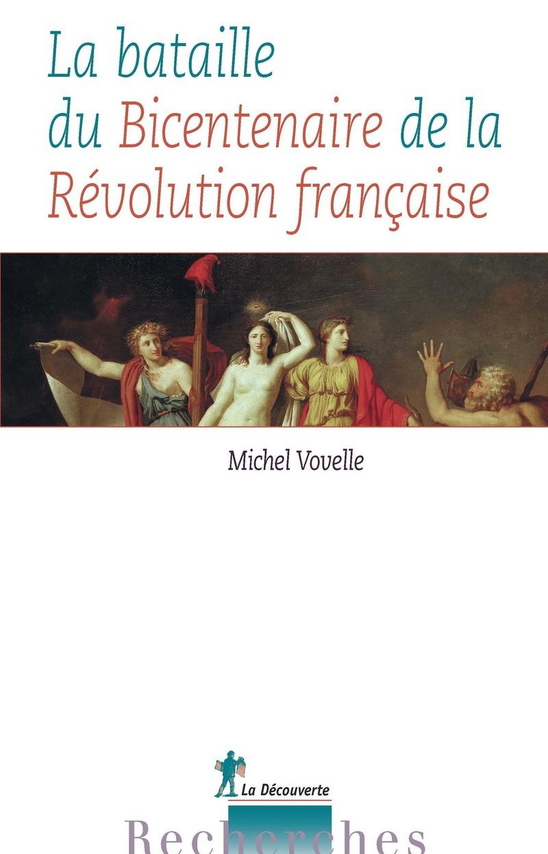 La bataille du Bicentenaire de la Révolution française - Michel VOVELLE