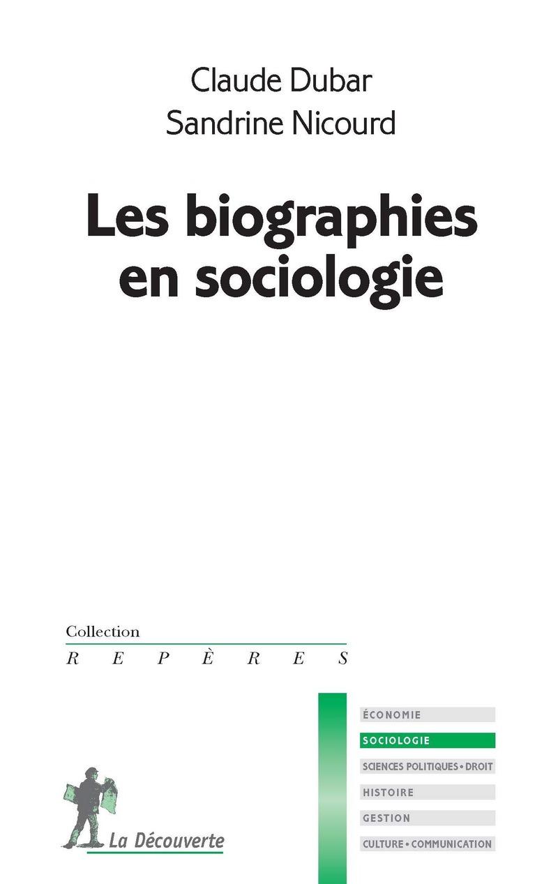 Les biographies en sociologie - Claude DUBAR, Sandrine NICOURD
