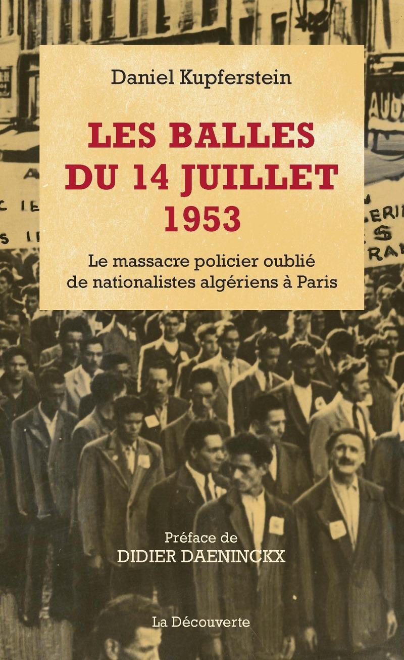 Les balles du 14 juillet 1953 - Daniel KUPFERSTEIN