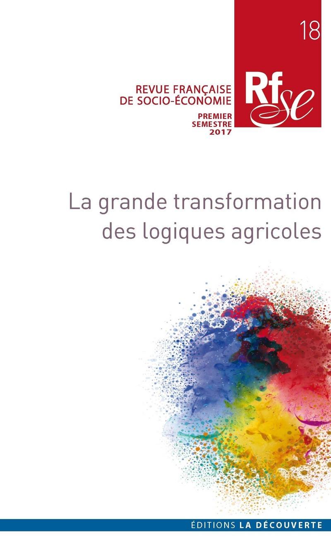 La grande transformation des logiques agricoles -  REVUE FRANÇAISE DE SOCIO-ÉCONOMIE