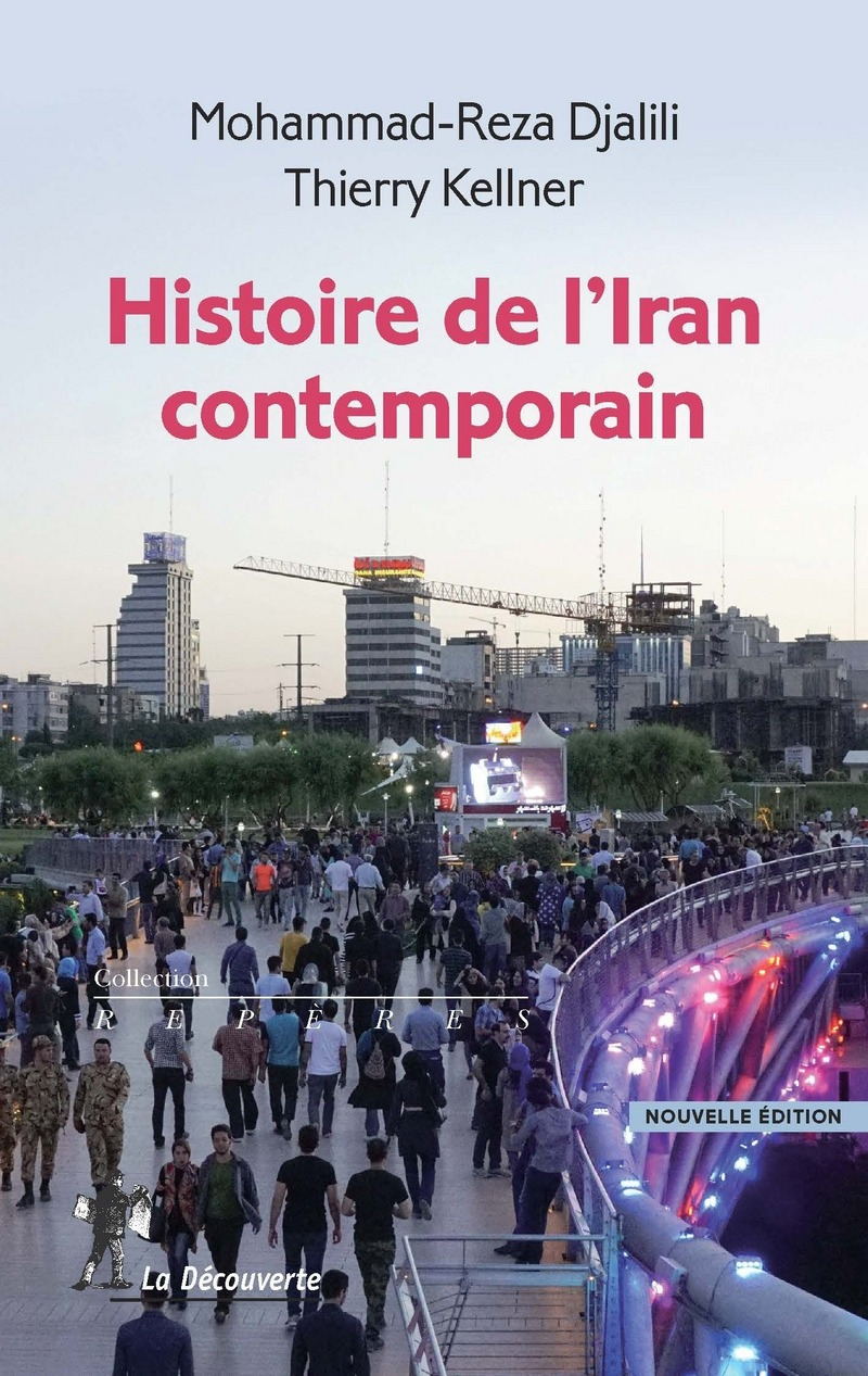 Histoire de l'Iran contemporain - Mohammed-Reza DJALILI, Thierry KELLNER
