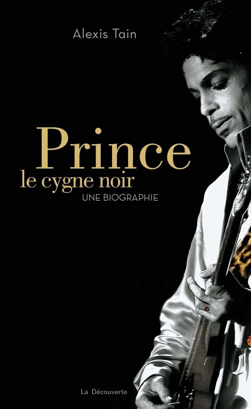 Prince, le cygne noir - Alexis TAIN