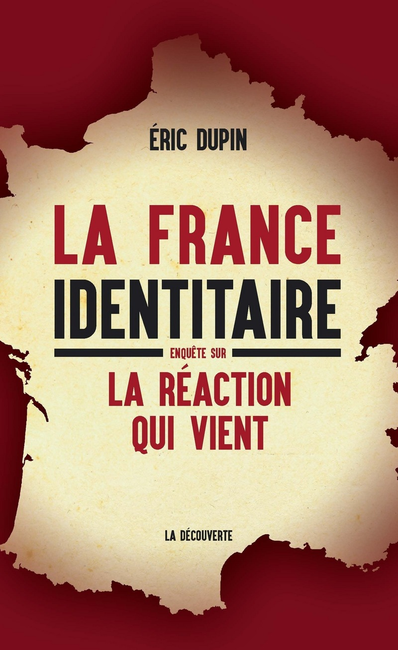 La France identitaire - Éric DUPIN