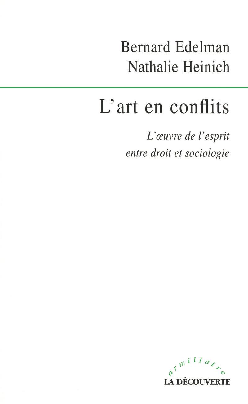 L'art en conflits - Bernard EDELMAN, Nathalie HEINICH