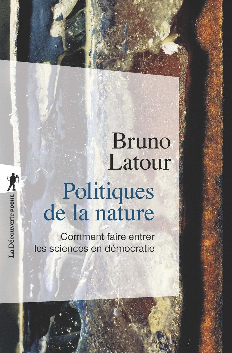 Politiques de la nature - Bruno LATOUR