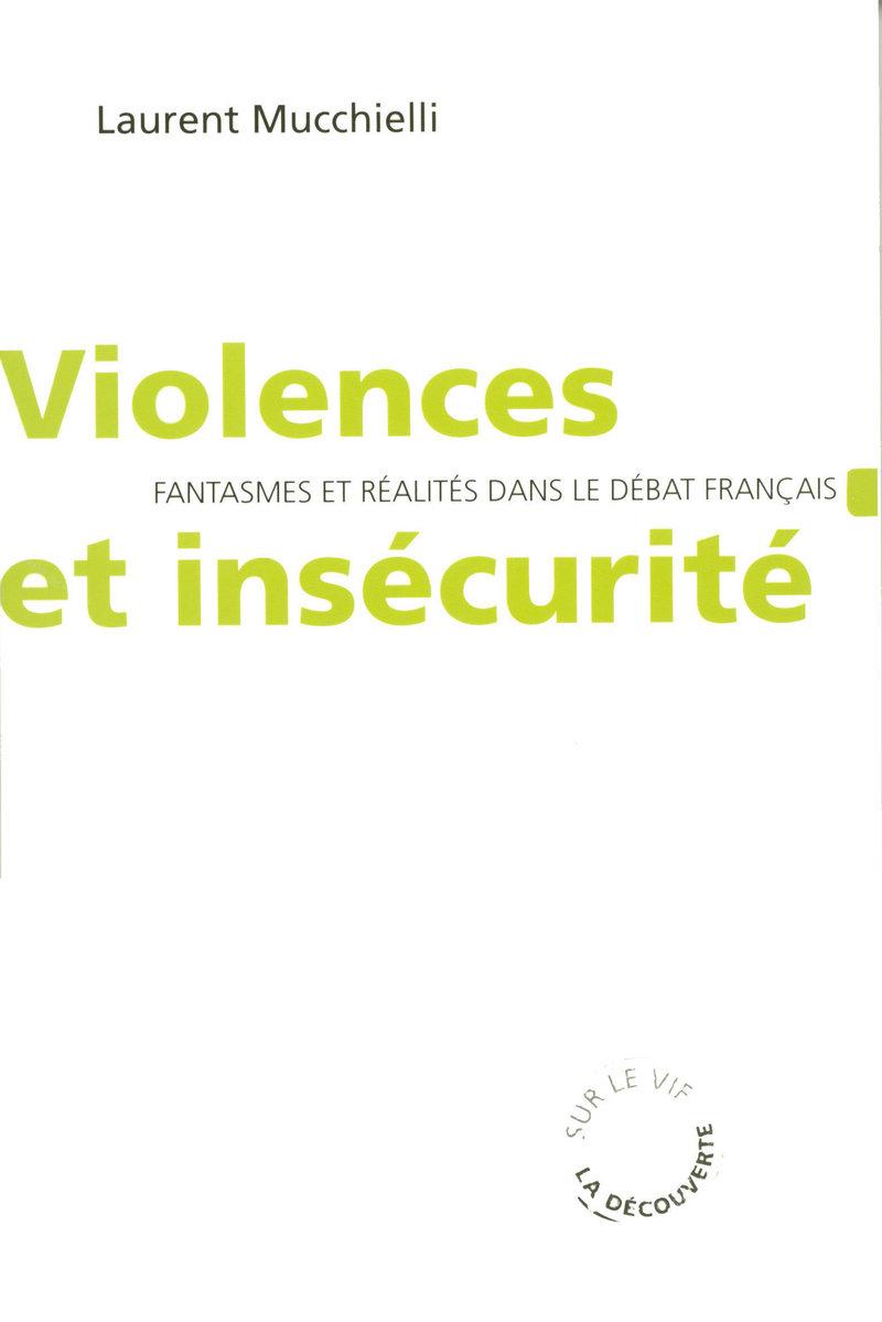 Violences et insécurité - Laurent MUCCHIELLI