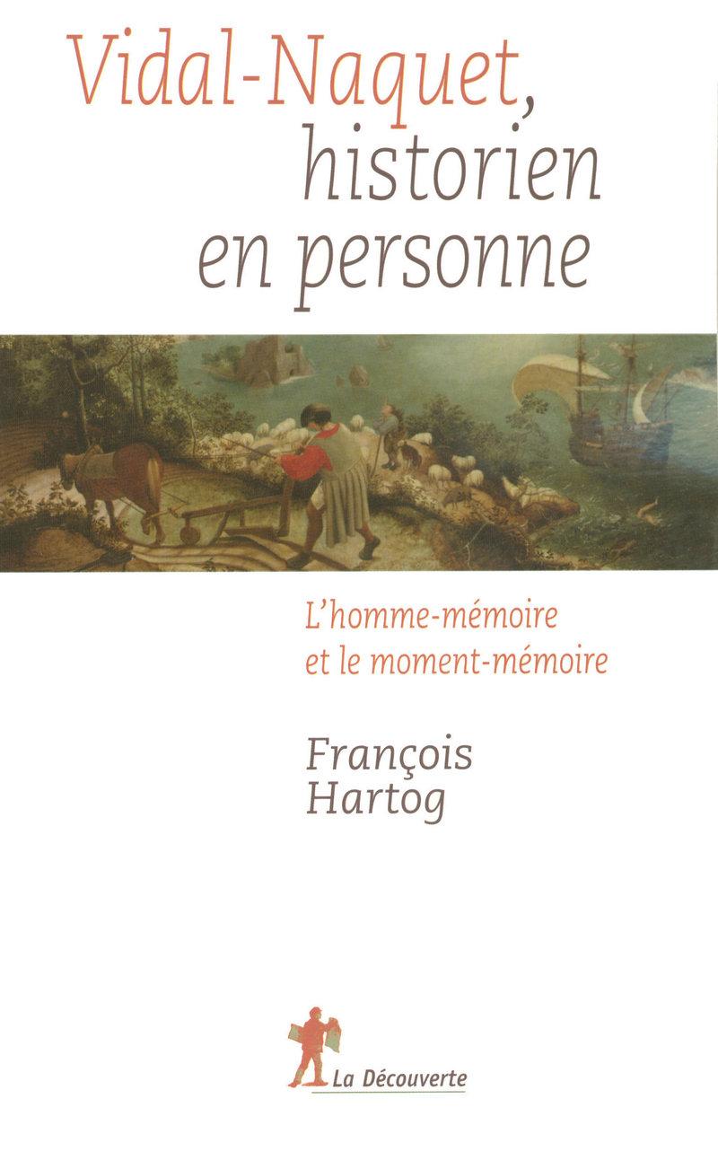Vidal-Naquet, historien en personne - François HARTOG