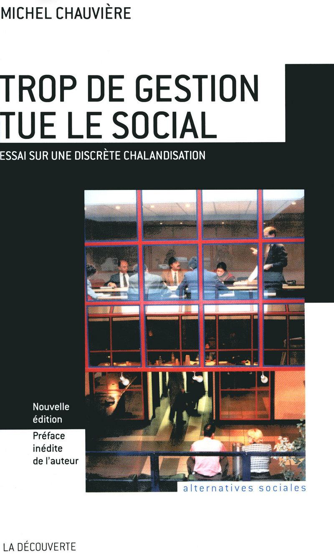 Trop de gestion tue le social - Michel CHAUVIÈRE