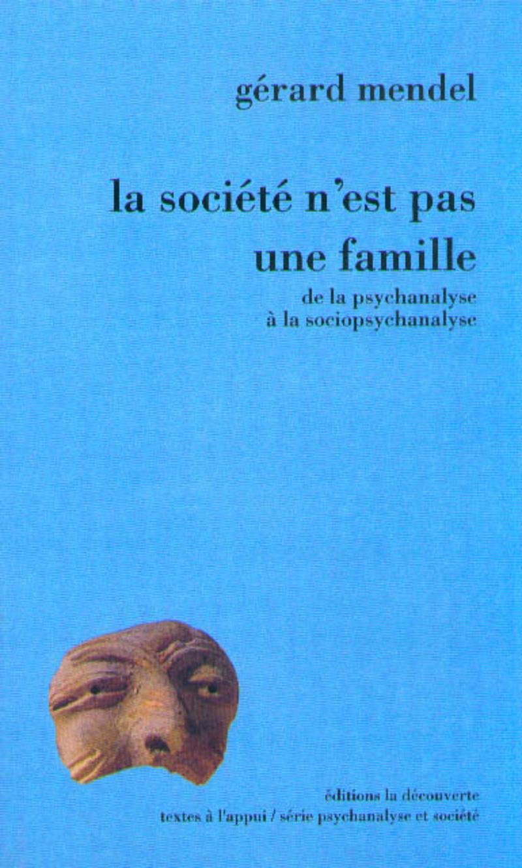 La société n'est pas une famille - Gérard MENDEL