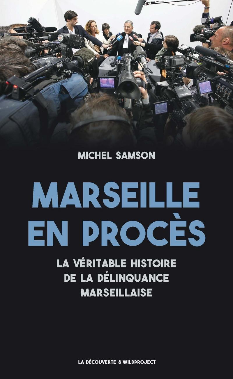 Marseille en procès - Michel SAMSON