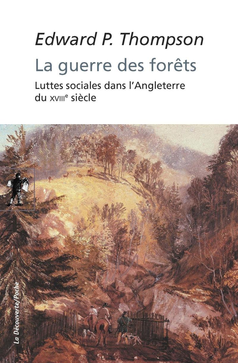 La guerre des forêts - Edward Palmer THOMPSON