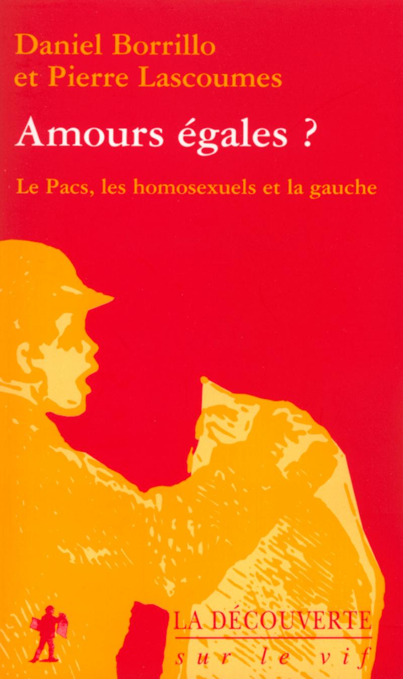 Amours égales - Daniel BORRILLO, Pierre LASCOUMES