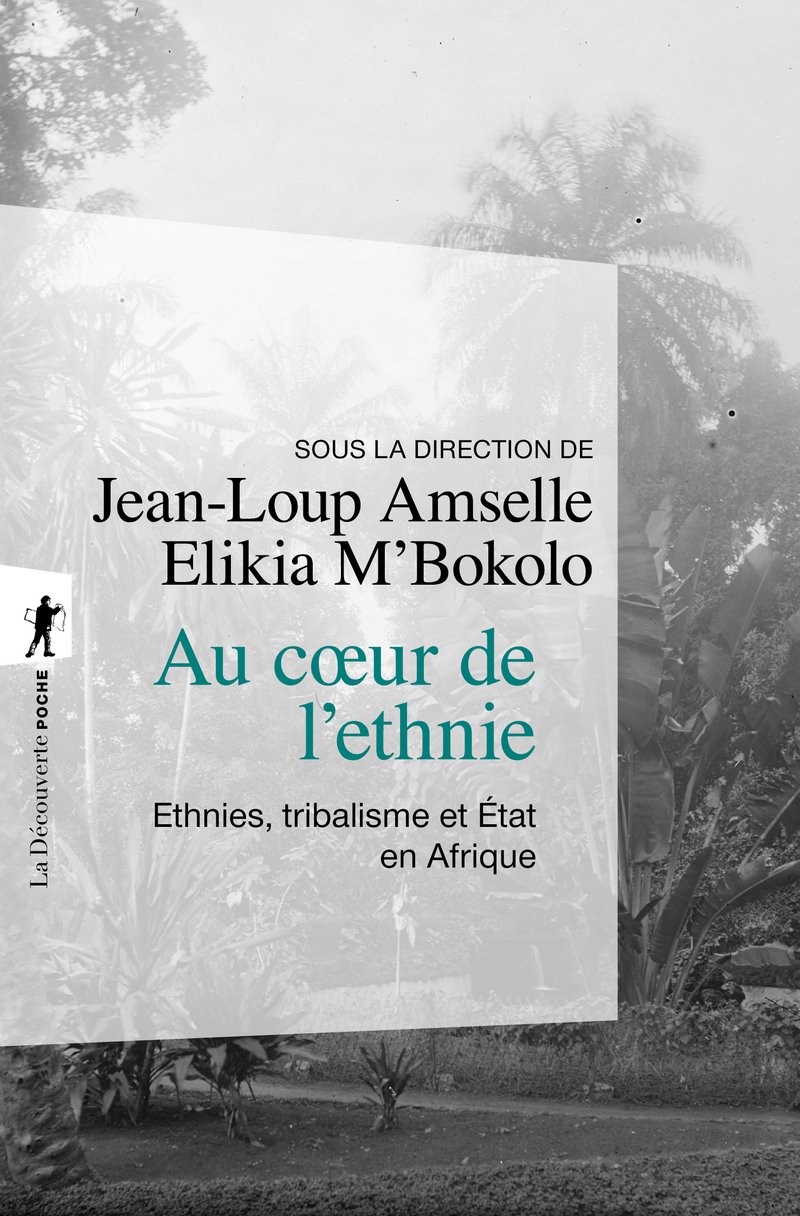Au coeur de l'ethnie - Jean-Loup AMSELLE, Elikia M'BOKOLO